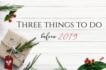 three-things-to-do-before-2019-ywr